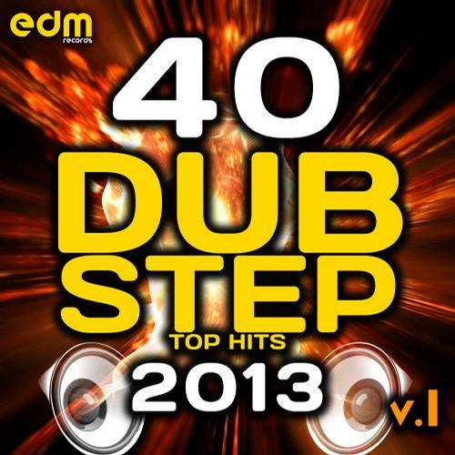 Album Art - 40 Dubstep Top Hits 2013, Vol. 1 (Best Brostep, Drum Step, Psy Step, Bass Step, Grime, Krunk, Hife)
