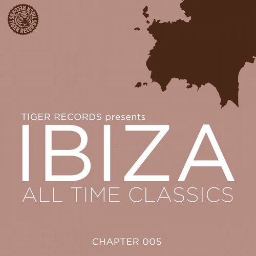 Album Art - IBIZA ALL TIME CLASSICS (CHAPTER 005)