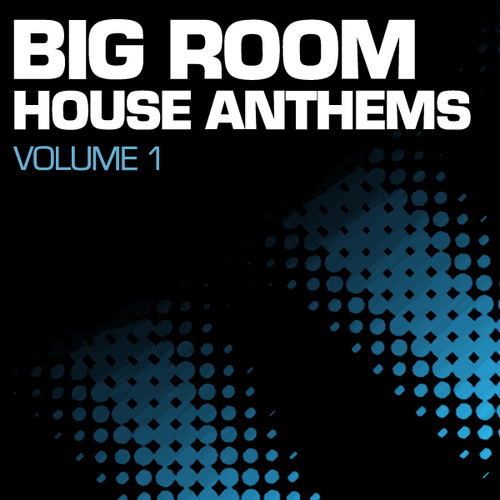 Album Art - Big Room House Anthems Volume 1