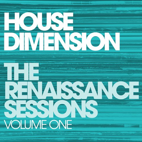 Album Art - House Dimension - The Renaissance Sessions - Volume 1