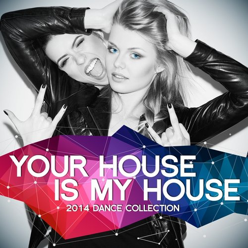 Album Art - Your House Is My House 2014 (The Vocal, Daft and Dirty Dance Collection)