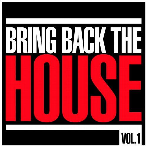 Album Art - Bring Back The House, Vol. 1