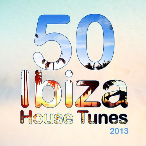 Album Art - 50 Ibiza House Tunes 2013