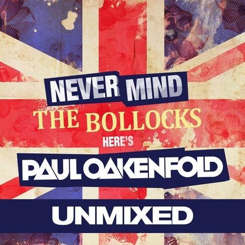 Album Art - Never Mind The Bollocks... Here's Paul Oakenfold - Unmixed