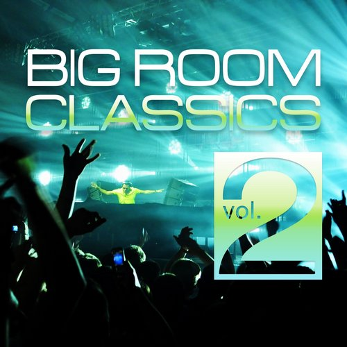 Big Room Classics, Vol. 2 Album Art