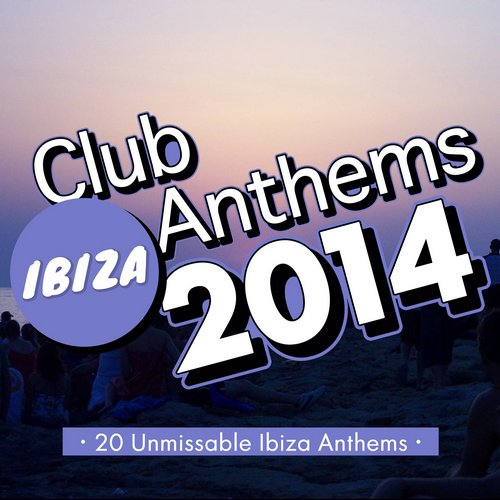 Ibiza Club Anthems 2014 Album Art