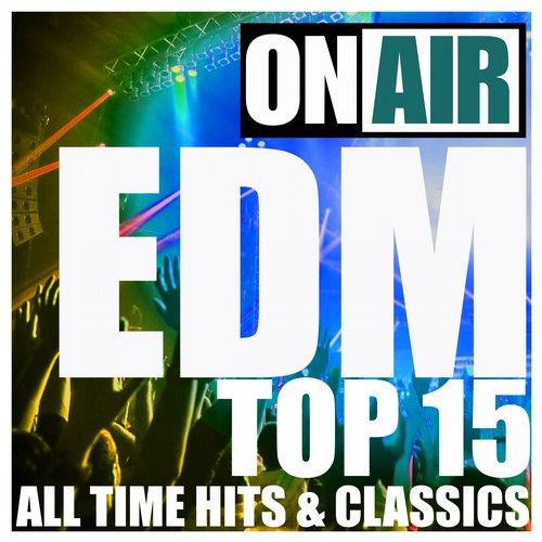 Album Art - On Air EDM Top 15 (All Time Hits & Classics Sampler)