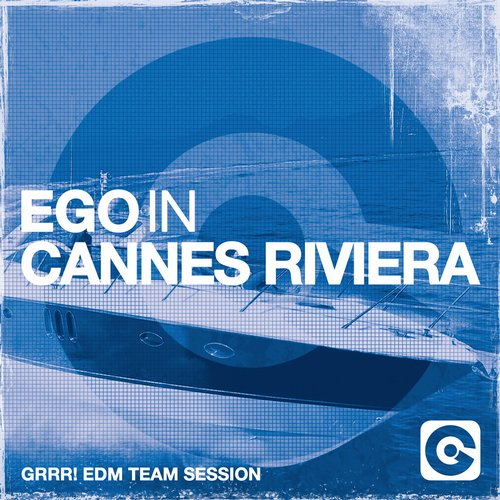Album Art - Ego In Cannes Riviera (Grrr! EDM Team Session)