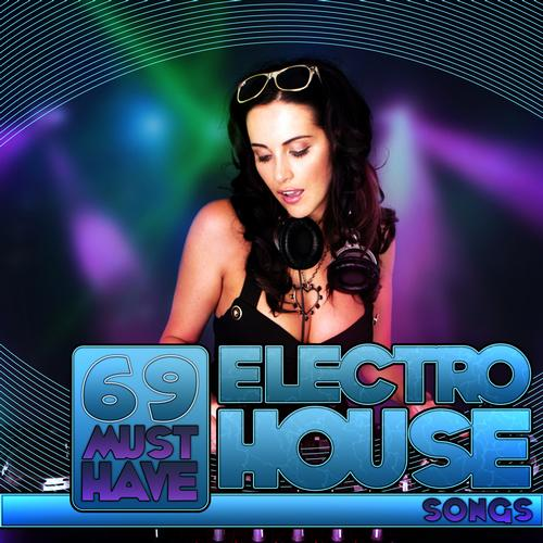 Album Art - 69 Must Have Electro House Songs