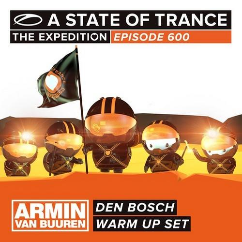 Album Art - A State Of Trance 600 - Den Bosch - Armin van Buuren - Warm Up Set