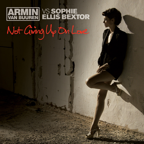 Album Art - Not Giving Up On Love (Armin van Buuren vs. Sophie Ellis Bextor) - Remixes