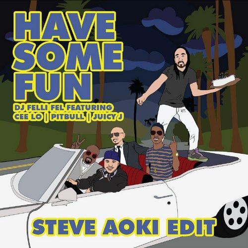 Have Some Fun feat. Cee Lo, Pitbull & Juicy J (Steve Aoki Edit) Album Art