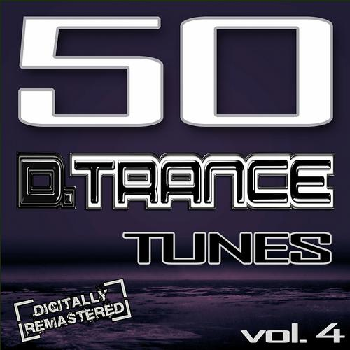 Album Art - 50 D. Trance Tunes, Vol. 4 (The History Of Techno Trance & Hardstyle Electro 2013 Anthems)