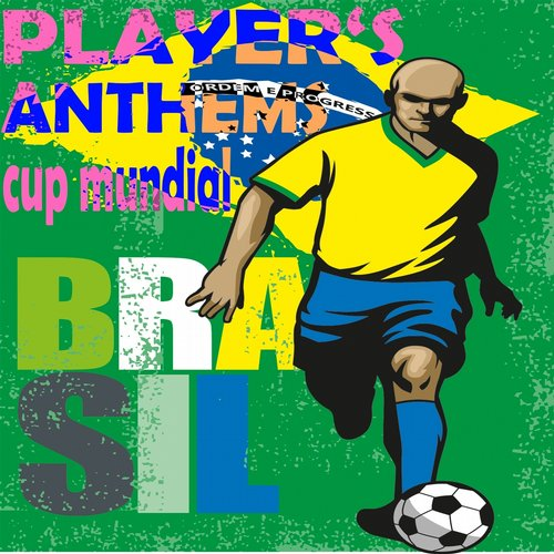 Album Art - Brasil Players Anthems, Cup Mundial (Football Festival Soccer Sounds of the Clubs)