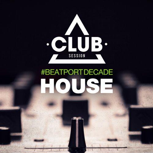 Album Art - Club Session #BeatportDecade House