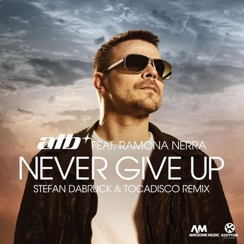 Album Art - Never Give Up (Stefan Dabruck & Tocadisco Remix) [feat. Ramona Nerra]