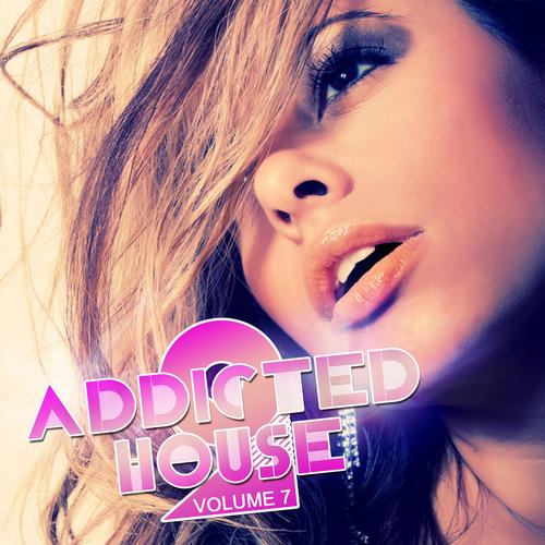 Album Art - Addicted 2 House Volume 7