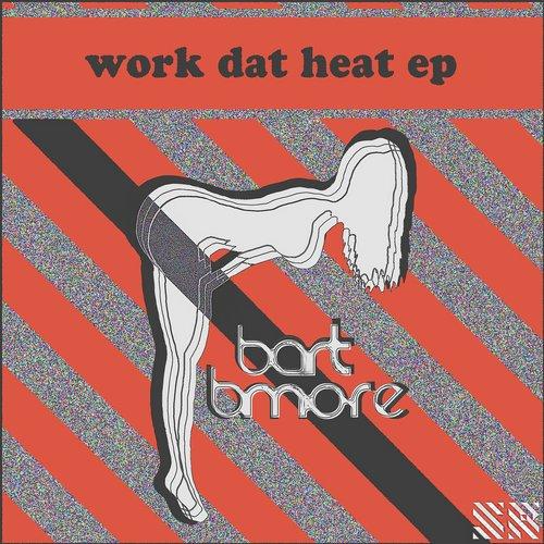 Work Dat Heat - EP Album Art