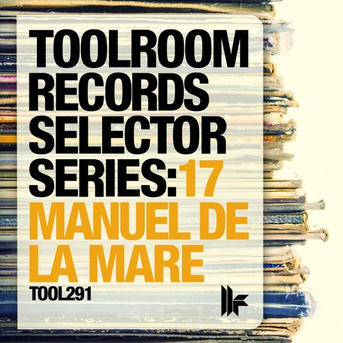 Album Art - Toolroom Records Selector Series: 17 Manuel De La Mare