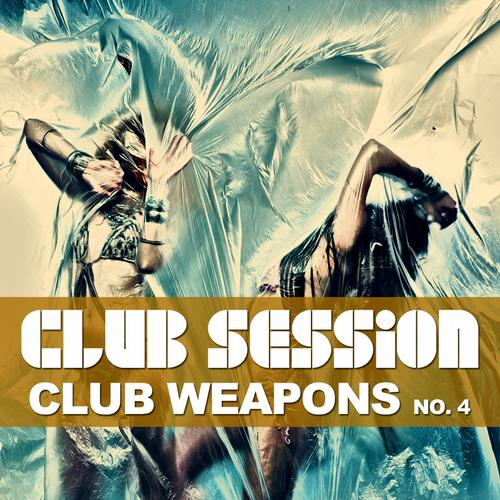 Album Art - Club Session Pres. Club Weapons No. 4