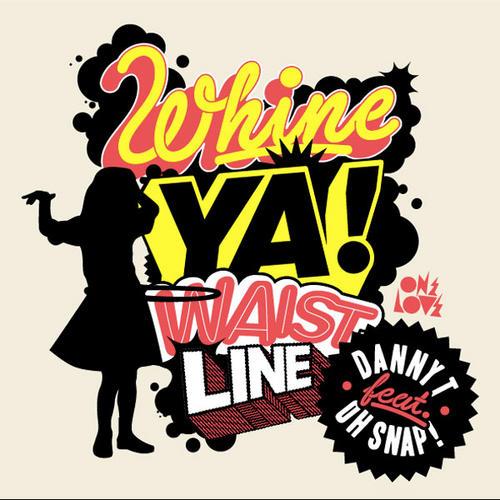 Album Art - Whine Ya Waistline