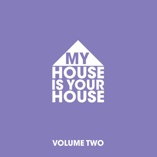 Album Art - My House Is Your House Vol. 2