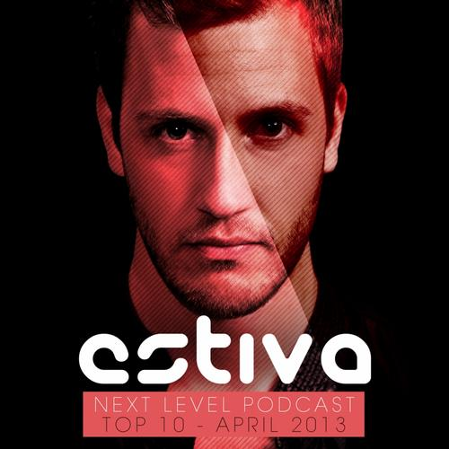 Album Art - Estiva pres. Next Level Podcast Top 10 - April 2013