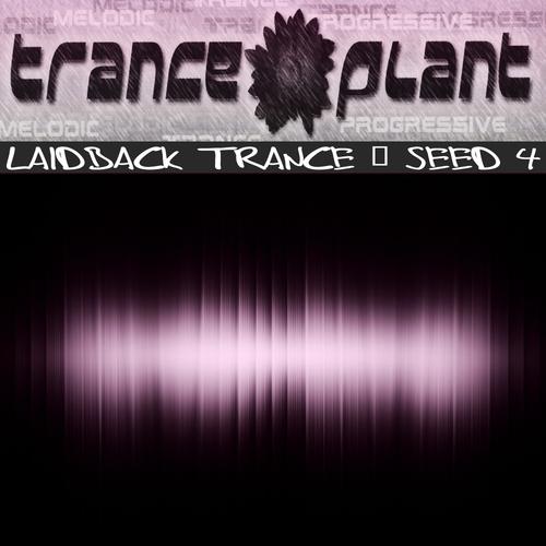 Album Art - Tranceplant - Laidback Trance - Seed 4