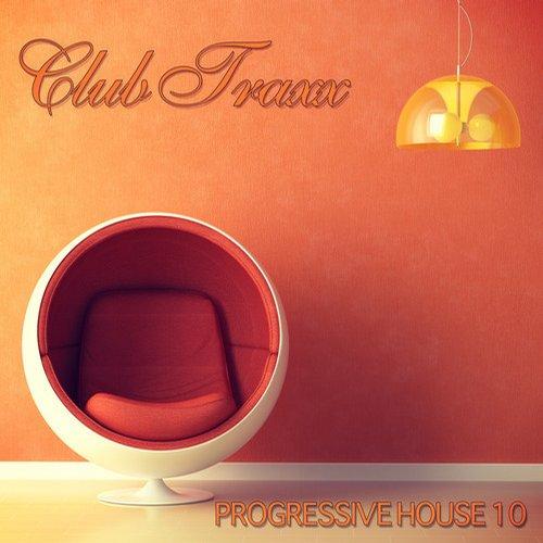 Album Art - Club Traxx - Progressive House 10