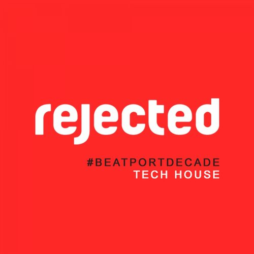 Album Art - Rejected #BeatportDecade Tech-House