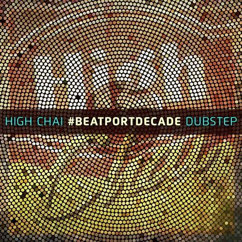 Album Art - High Chai #BeatportDecade Dubstep