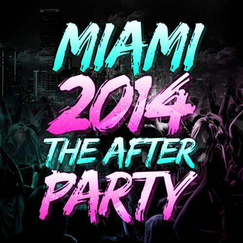 Album Art - Miami 2014 - The After Party