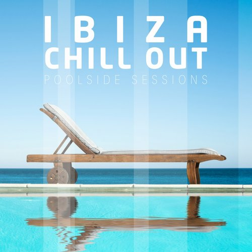 Album Art - Ibiza Chill Out - Poolside Sessions