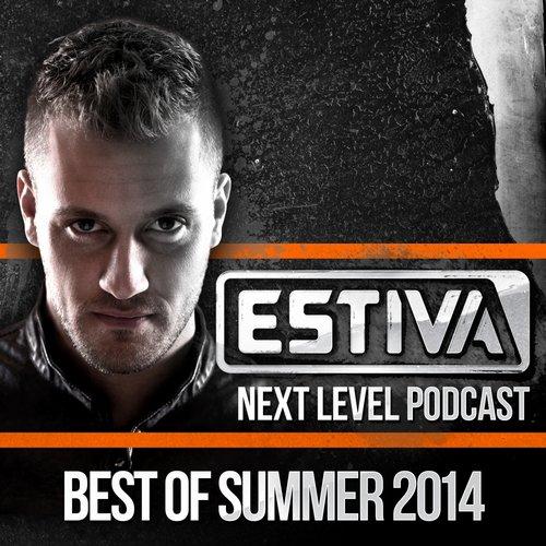 Album Art - Estiva pres. Next Level Podcast - Best Of Summer 2014