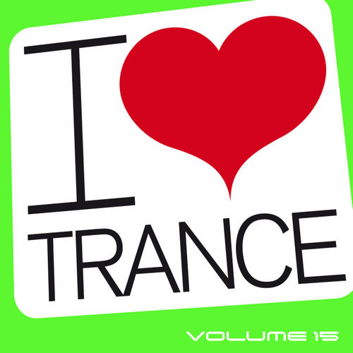 Album Art - I Love Trance Volume 15