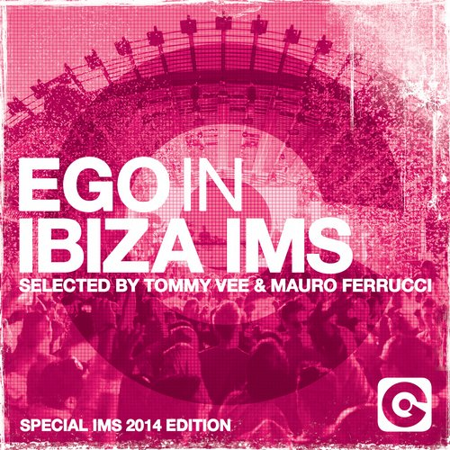 Album Art - Ego In Ibiza Selected By Tommy Vee & Mauro Ferrucci (Special IMS 2014 Edition)