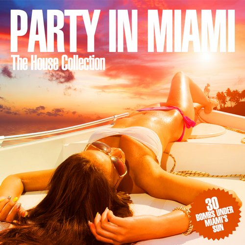 Album Art - Party In Miami - The House Collection