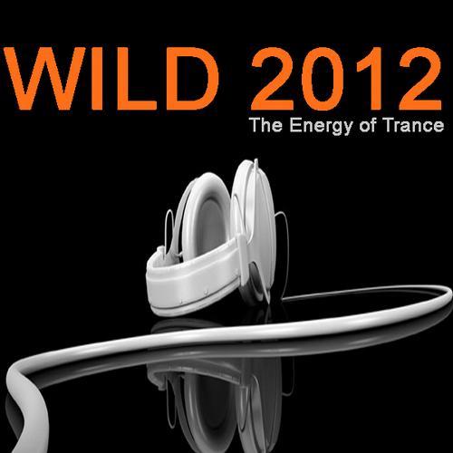 Album Art - Wild 2012 - The Energy Of Trance