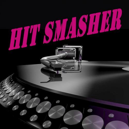 Album Art - Hit Smasher (The Best Electro House, Electronic Dance, EDM, Techno, House & Progressive Trance)