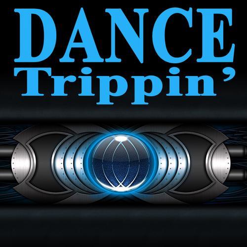 Album Art - Dance Trippin' (The Best Electro House, Electronic Dance, EDM, Techno, House & Progressive Trance)