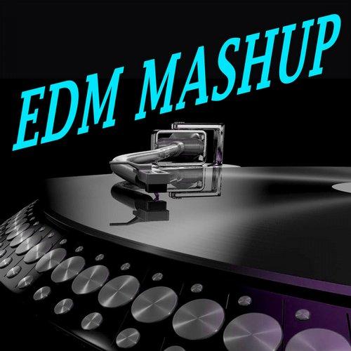 Album Art - EDM Mashup! (The Best Electro House, Electronic Dance, EDM, Techno, House & Progressive Trance)
