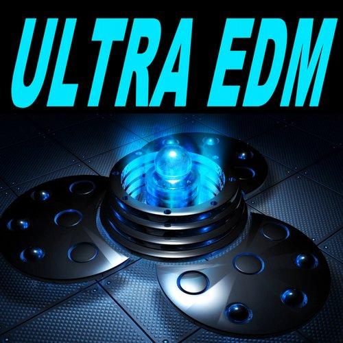 Album Art - Ultra EDM (The Best Electro House, Electronic Dance, EDM, Techno, House & Progressive Trance)