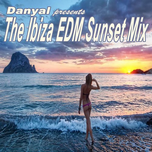 Album Art - Danyal Presents the Ibiza EDM Sunset Mix