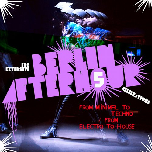 Album Art - Berlin Afterhour 5 (From Minimal to Techno / From Electro to House)