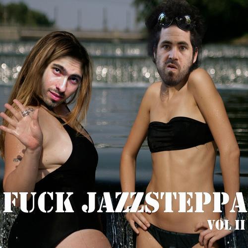 Album Art - Fuck Jazzsteppa Vol.2
