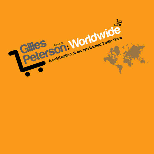 Album Art - Gilles Peterson: Worldwide - A Celebration Of His Syndicated Radio Show