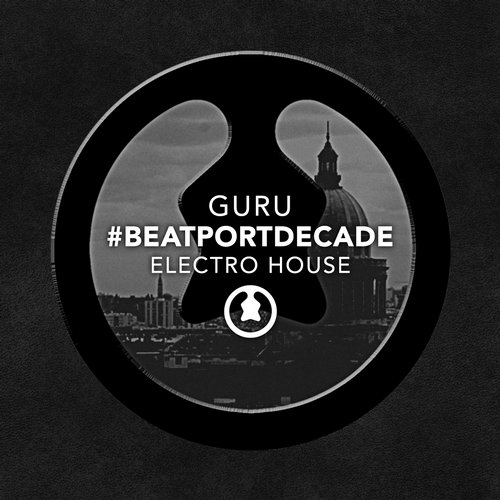 Album Art - GURU #BeatportDecade Electro House