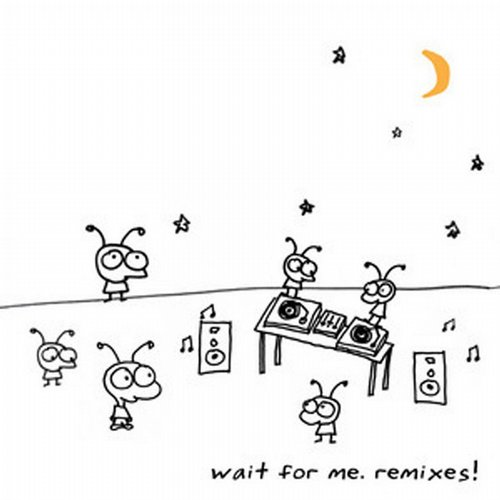 Album Art - Wait for Me. Remixes!