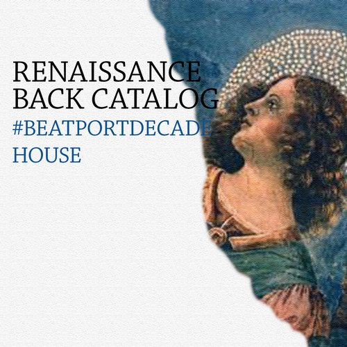 Album Art - Renaissance Back Catalog #BeatportDecade House