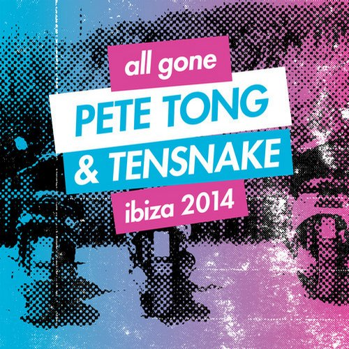 Album Art - All Gone Pete Tong & Tensnake Ibiza 2014